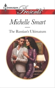 The Russian's Ultimatum ebook by Michelle Smart