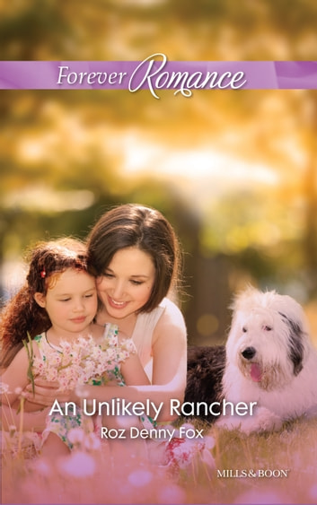 An Unlikely Rancher ebook by Roz Denny Fox
