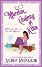 Murder, Curlers, and Kilts - A Valentine Beaumont Mini Mystery ebook by Arlene McFarlane