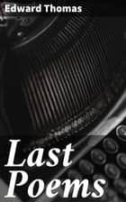 Last Poems ebook by Edward Thomas