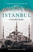 Istanbul - A Traveller's Reader ebook by Laurence Kelly