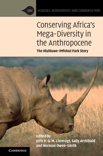 Conserving Africa's Mega-Diversity in the Anthropocene - The Hluhluwe-iMfolozi Park Story eBook by