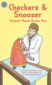 Checkers & Snoozer: - Snoozer Meets Doctor Dan ebook by Rachel A DiNunzio, MD. Daniel Hamilton