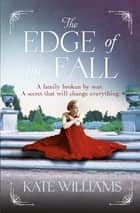The Edge of the Fall ebook by Kate Williams