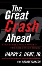 The Great Crash Ahead ebook by Harry S. Dent Jr.,Rodney Johnson