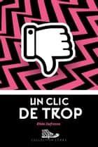 Un clic de trop ebook by Rhéa Dufresne