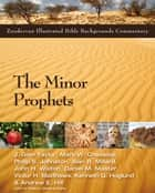 The Minor Prophets ebook by J. Glen Taylor,Mark W. Chavalas,Philip S. Johnston,Alan R. Millard,John H. Walton,Daniel M. Master,Victor H. Matthews,Kenneth Hoglund,Andrew E. Hill,John H. Walton
