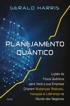 Planejamento Quântico ebook by Geraldo Harris