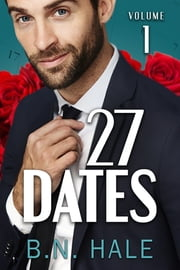 27 Dates: The Valentine's Date (The Dating Challenge Book 1) ebook by B. N. Hale