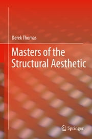 Masters of the Structural Aesthetic ebook by Derek Thomas