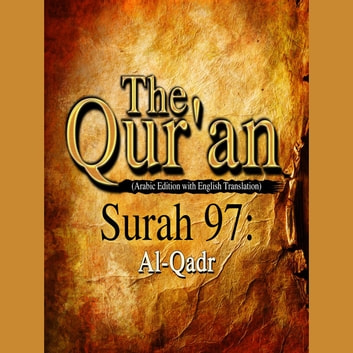 The Qur'an (Arabic Edition with English Translation) - Surah 97 - Al-Qadr audiobook by Traditional