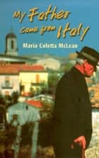My Father Came From Italy ebook by