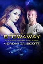 Star Cruise A Novella: Stowaway - Plus Star Cruise Rescue and Golden Token Short Stories ebook by