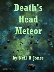 Deaths Head Meteor ebook by Neil R Jones