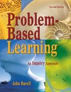 Problem-Based Learning ebook by John F. Barell