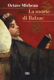 La morte di Balzac ebook by Octave Mirbeau