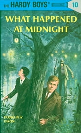 Hardy Boys 10: What Happened at Midnight ebook by Franklin W. Dixon