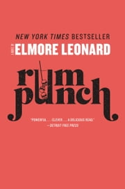 Rum Punch - A Novel ebook by Elmore Leonard