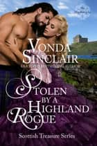 Stolen by a Highland Rogue ebook by Vonda Sinclair