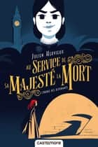 L'Ordre des Revenants - Au service de Sa Majesté la Mort, T1 ebook by Julien Hervieux