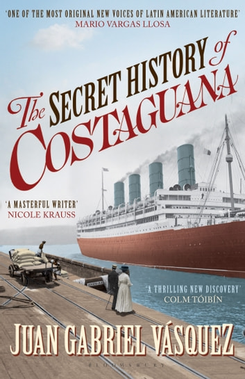 The Secret History of Costaguana 電子書籍 by Juan Gabriel Vásquez