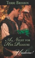 A Night for Her Pleasure (Mills & Boon Historical Undone) ebook by Terri Brisbin