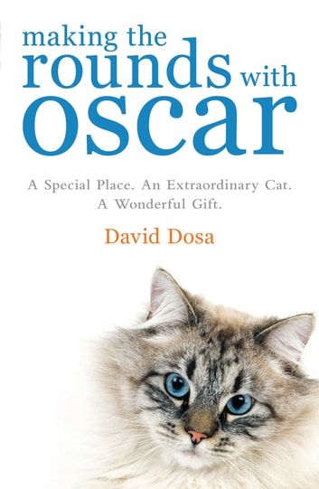Making the Rounds with Oscar ebook by Dr David Dosa