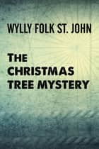 The Christmas Tree Mystery ebook by