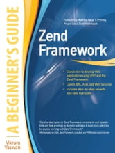 Zend Framework, A Beginner's Guide ebook by Vikram Vaswani
