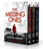 The Detective Lottie Parker Series: Books 1–3 ebook by Patricia Gibney