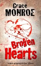 Broken Hearts ebook by Grace Monroe
