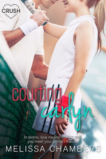 Courting Carlyn eBook by Melissa Chambers