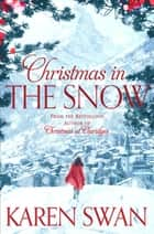 Christmas in the Snow ebook by Karen Swan