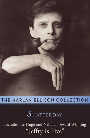 Shatterday - Stories ebook by Harlan Ellison
