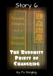 Story 6: The Buddhist Priest of Changqing ebook by Pu Songling