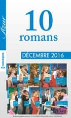 10 romans Azur (n°3775 à 3784 - Décembre 2016) ebook by Collectif