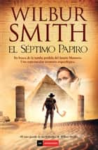 EL SEPTIMO PAPIRO ebook by Wilbur Smith, Daniel Zadunaisky