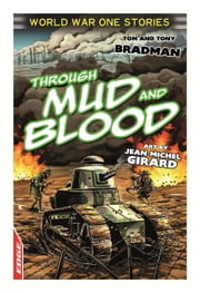 EDGE: World War One Short Stories: Through Mud and Blood ebook by Tony Bradman