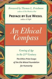 An Ethical Compass: Coming of Age in the 21st Century ebook by Elie Wiesel,Thomas L. Friedman