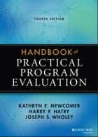 Handbook of Practical Program Evaluation 電子書籍 by Kathryn E. Newcomer, Harry P. Hatry, Joseph S. Wholey