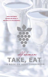 Take, Eat ebook by Ulf Ekman