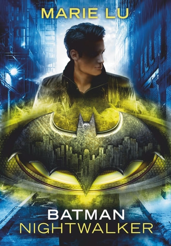 Batman – Nightwalker ebook by Marie Lu