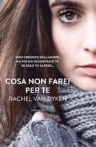 Cosa non farei per te - La serie di The Bet ebook by Rachel Van Dyken