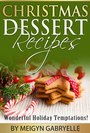 Temptations Christmas.Christmas Dessert Recipes Wonderful Holiday Temptations