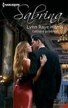 CATIVA E PROIBIDA ebook by LYNN RAYE HARRIS