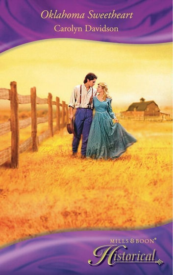 Oklahoma Sweetheart (Mills & Boon Historical) ebook by Carolyn Davidson