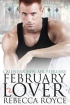 February Lover ebook by Rebecca Royce