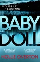 Baby Doll - The twisted Richard and Judy Book Club thriller eBook by Hollie Overton