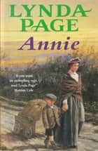 Annie - A moving saga of poverty, fortitude and undying hope ebook by Lynda Page