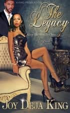 The Legacy - Keep The Family Close ebook by Joy Deja King
